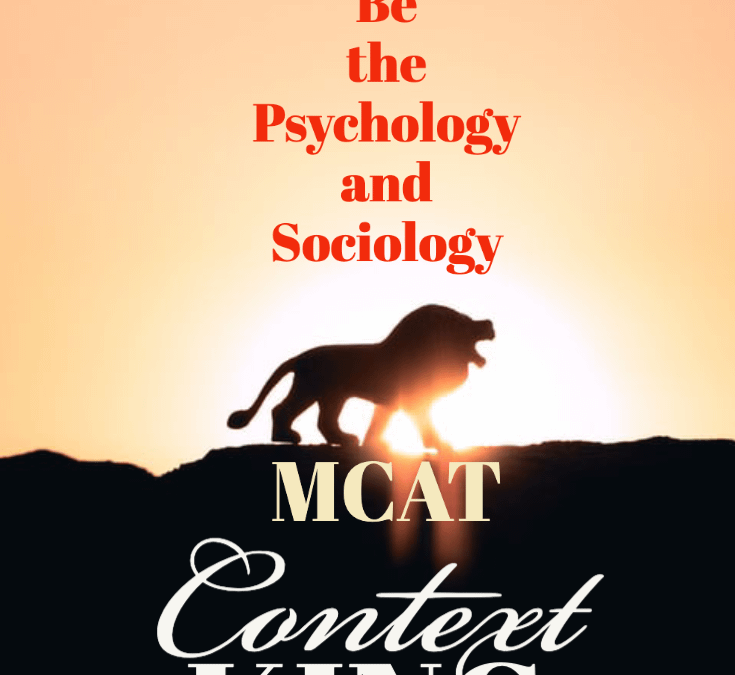 MCAT Adventure: Be the P/S Context King