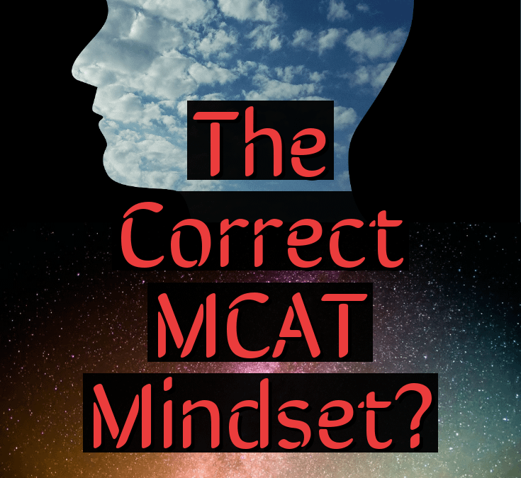 Getting into the Correct MCAT Mindset